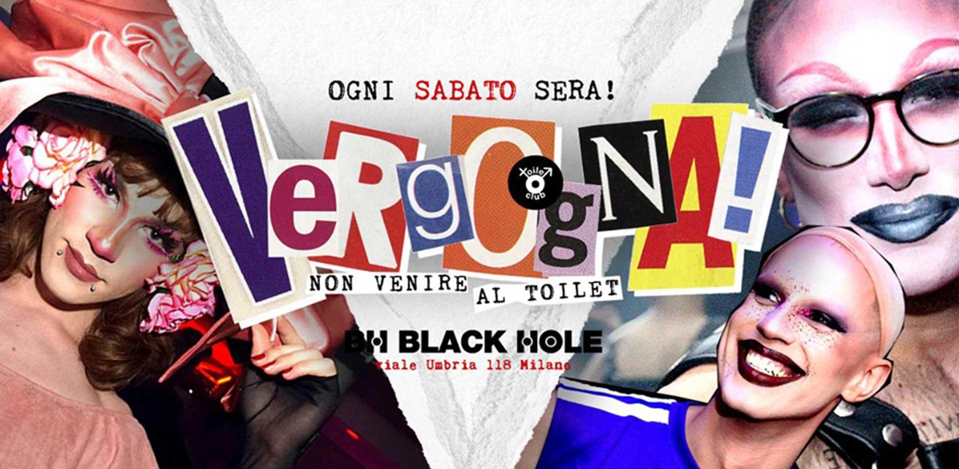 Black Hole Milano | Discoteche e night club a Milano per feste e musica dal vivo | Discoteca Milano evento Vergogna Opening